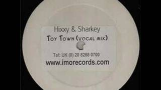 Hixxy And Sharkey - Toy Town (Vocal Remix)