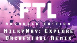 MilkyWay: Explore Orchestral Remix - FTL | Laura Platt