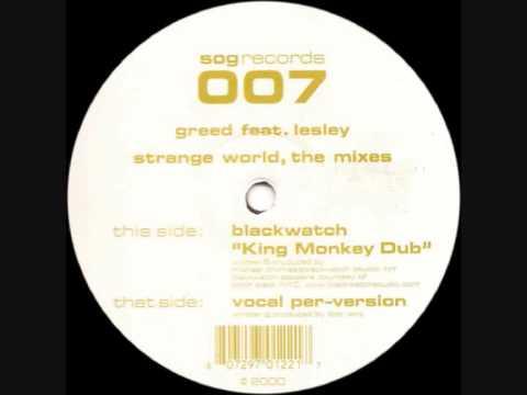Greed feat. Lesley – Strange World (Blackwatch King Monkey Dub)