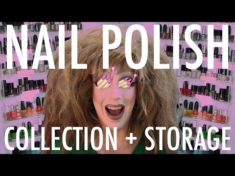 NAIL POLISH COLLECTION + STORAGE!!!