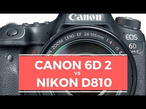 canon-6d-mark-ii-vs-nikon-d810---should-i-trade-my-d810-for-a-6d2?