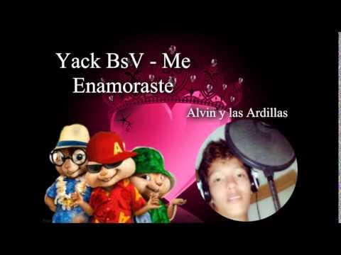 Yack BsV - Me Enamoraste - Alvin y las Ardillas