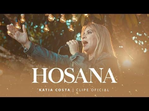 Hosanna - Katia Costa (Clipe Oficial)