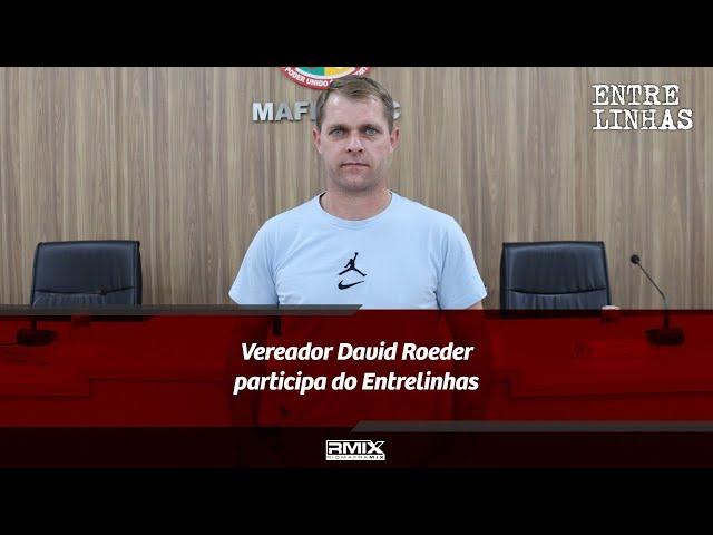 Entrelinhas: Vereador David Roeder participa do Entrelinhas
