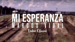 Marcos Vidal - Mi esperanza