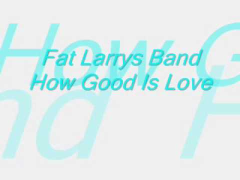 Fat Larrys - Band How Good Is Love