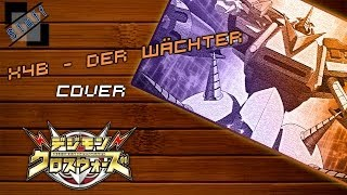 X4B Der Wächter [x4b the guardian] - Cover (digimon xros wars theme german)