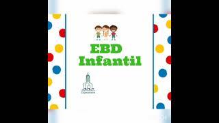 IPCopacabana - EBD Infantil - 16/05/2021