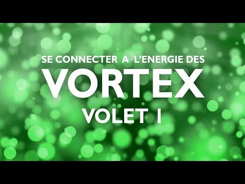 Se connecter aux énergies des Vortex - Volet 1
