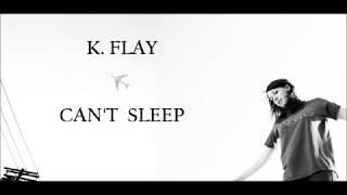 K.FLAY -  CAN'T SLEEP (Sub español/Lyrics)