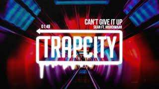 Skan - Can&#39t Give It Up (ft. Highdiwaan)