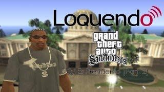 Loquendo - CJ Es Presidente (GTA San Andreas) (Part. 2)