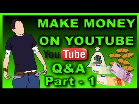 How to Make/Earn Money from YouTube Part 1. |||)  General Question & Answer [Hindi/Urdu]