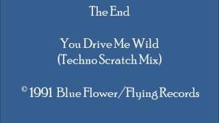 The End - You Drive Me Wild (Techno Scratch Mix)