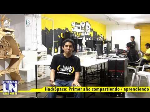 Hack Space: Primer Aniversario CREANDO, Compartiendo y Aprendiendo