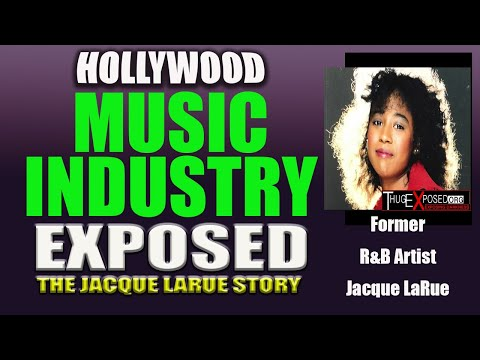 HOLLYWOOD Music Industry EXPOSED...The Jacque LaRue Story