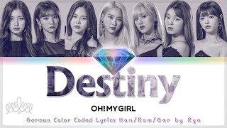 OH MY GIRL (오마이걸) - Destiny (나의 지구) - Deutsch / Ger Sub / German Color Coded Lyrics [Han/Rom/Ger]