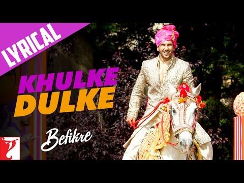 Lyrical: Khulke Dulke Song with Lyrics | Befikre | Ranveer Singh | Vaani Kapoor | Jaideep Sahni