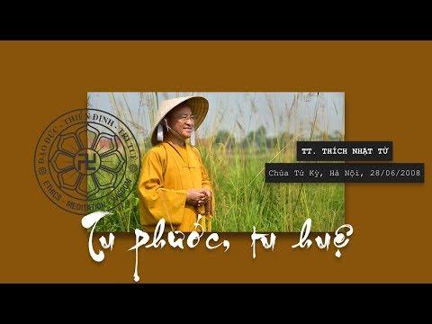 Tu phước tu huệ B (28/06/2008) Thích Nhật Từ
