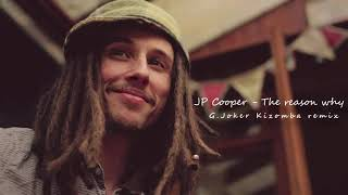 JP Cooper - The Reason Why (G.Joker Kizomba Remix)