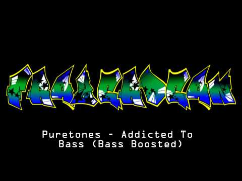 Puretones - Addicted To Bass (Bass Boosted)