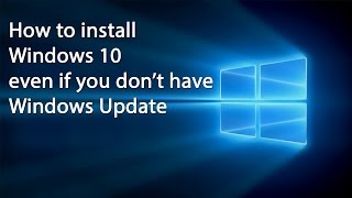 How to download and update Windows 10 without Windows Update