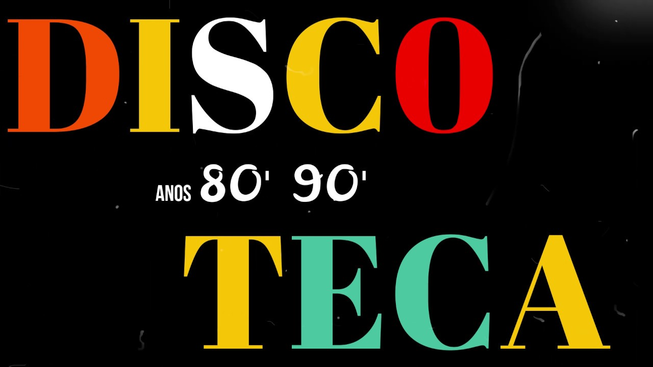Discoteca Anos 80 90 Youtube