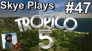 Tropico 5 Gameplay: Part 47 ► Electrifying! ◀Campaign Walkthrough and Tips [PC]