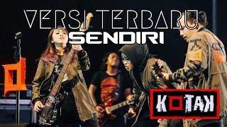 KOTAK - SENDIRI | Versi Terbaru (Lyrics)