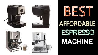 Best Affordable Espresso Machine 2018
