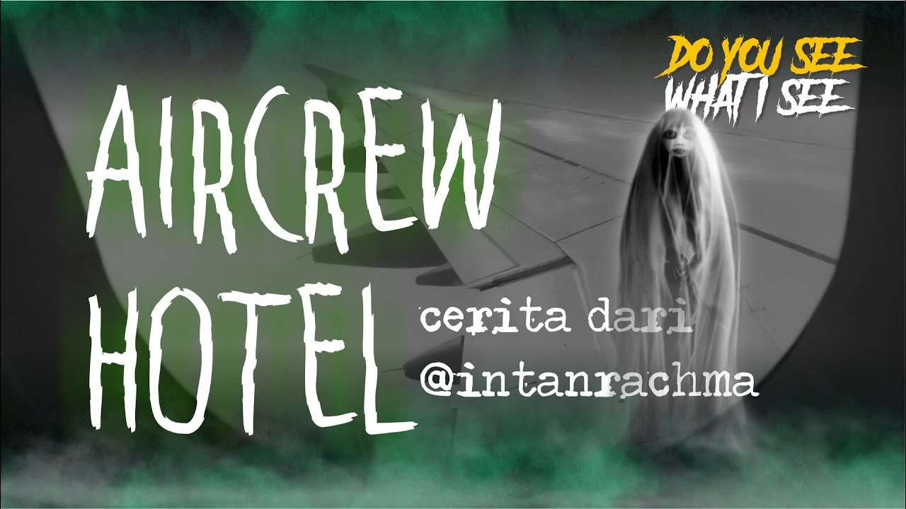 AIRCREW HOTEL | Cerita Horor #350