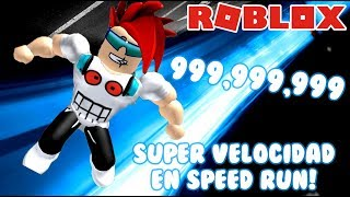 Speed Run à Roblox Vitesse maximale de 999 999 Records Roblox Games en Espagnol