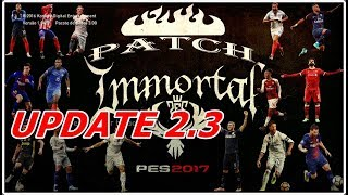 Download e Instalação Update 2.3 Immortal Patch - PES 2017 PC