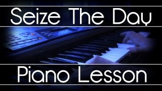 How To Play: Seize The Day Intro! (Piano Tutorial w/ Sheet Music!)