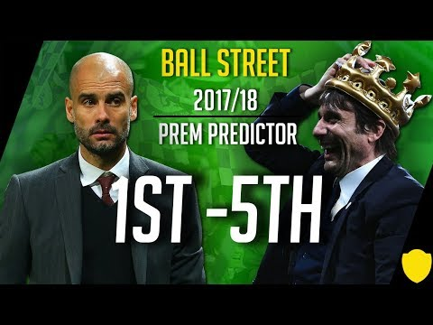 PREMIER LEAGUE PREDICTOR 2017/18: 1st-5th | CAN MAN UNITED REIGN AGAIN?