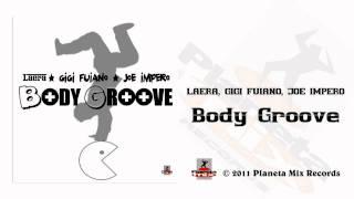 Laera, Gigi Fuiano, Joe Impero - Body Groove (Radio Mix)