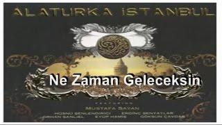 Alaturka İstanbul - Ne Zaman Geleceksin (Official Audio)
