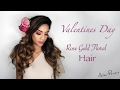 Valentines Day - Hair Tutorial | Ariba Pervaiz
