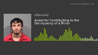 Arrest for Contributing to the Delinquency of a Minor