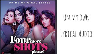 On My Own | Lyrical Audio | Four More Shots Please! | Sharvi Yadav