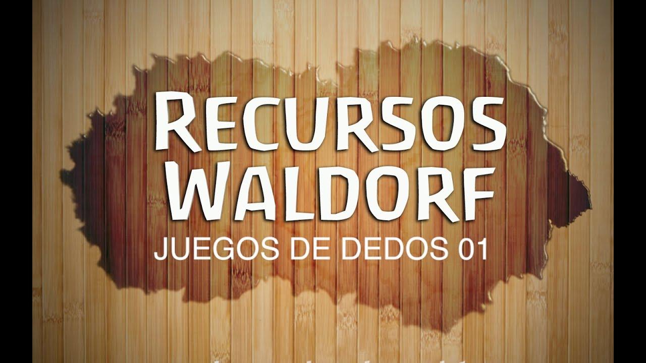 Juegos De Dedos 01 Recursos Waldorf De Rumbo Al Cambio Youtube