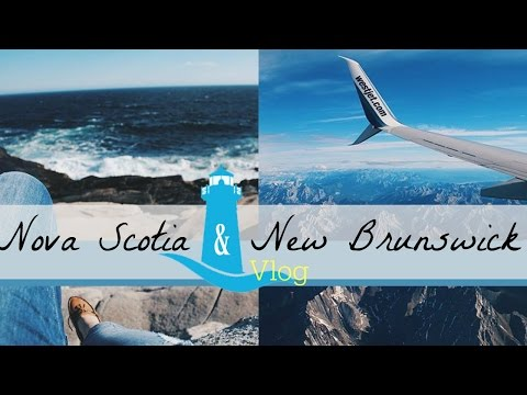 THE VLOG 13: TRAVELING ALONE | NOVA SCOTIA/ NEW BRUNSWICK ADVENTURE