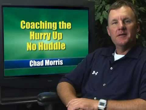 Chad Morris - Coaching the Hurry Up No Huddle