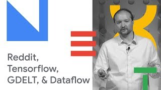 Predicting Community Engagement on Reddit using Tensorflow, GDELT, & Cloud Dataflow (Cloud Next '18)