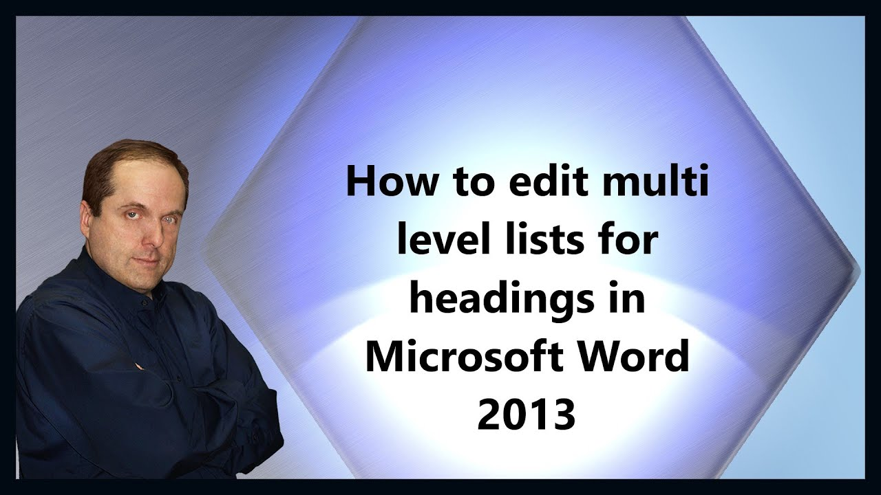 How To Edit Multi Level Lists For Headings In Microsoft Word 2013