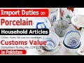 Customs Import Duties on Porcelain Household Articles - Porcelain Kitchenware Valuation Ruling No.1241/2018