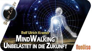 MindWalking - Unbelastet in die Zukunft - Rolf U. Kramer bei SteinZeit