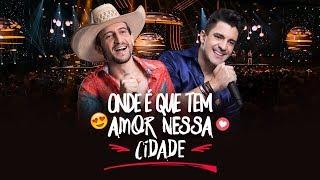 Antony e Gabriel - Onde é que tem amor nessa cidade (DVD OFICIAL)