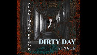 Alan MacGregor - Dirty Day