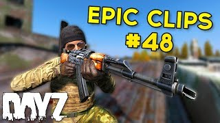 [0.63] Epic Clips #48 - DayZ Standalone